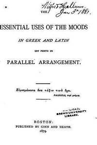 The Essential Uses of the Moods in Greek and Latin by Keep, Robert Porter -Paper