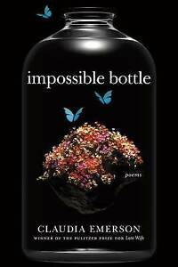 Impossible Bottle: Poems by Claudia Emerson (Hardback, 2015)