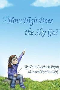 How High Does the Sky Go? By Lumia-Wilkens, Fran -Paperback