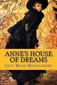 Anne's House of Dreams by Montgomery, Lucy Maud 9781522965336 -Paperback