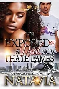 He Exposed Me to the Real, Now I Hate Lames by Natavia -Paperback