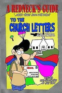 A-Redneck-039-s-Guide-to-the-Church-Letters-Galatians-by-Todd-Jeff-Paperback