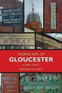 Fading Ads of Gloucester, West, Chris, New Book
