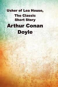 Usher Lea House School Classic Short Story (Arthur Conan by Doyle Arthur Conan