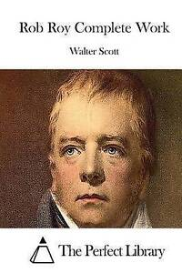 Rob Roy Complete Work by Scott, Walter -Paperback