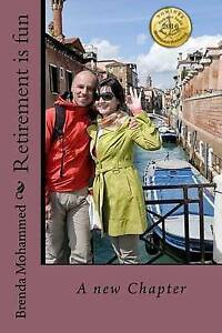 Retirement Is Fun: A New Chapter by Mohammed, Mrs Brenda C. -Paperback