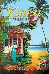 Kauai Stories 2 by Brown, Pamela Varma -Paperback