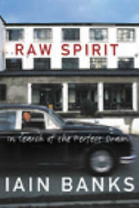 Raw Spirit: In Search of the Perfect Dram, Banks, Iain, Very Good Book