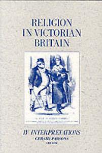 Very Good, Religion in Victorian Britain, Vol.Iv: Nterpretations: Interpretation