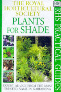 Plants for Shade (RHS Practicals), Royal Horticultural Society Paperback Book