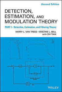 Detection Estimation and Modulation Theory, Harry L. Van Trees