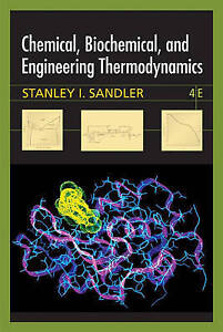 Chemical, Biochemical, and Engineering Thermodynamics - Stanley I. Sandler 4e