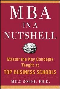 MBA in a Nutshell: The Classic Accelerated Learner Program, Sobel, Milo