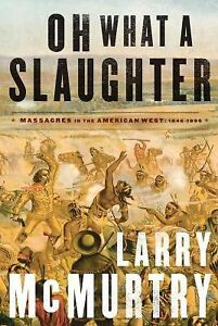 Oh-What-a-Slaughter-Massacres-in-the-American-West-1846-1890-by-Larry