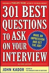 301 Best Questions to Ask on Your Interview, Second Edition, Kador, John