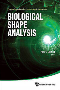 Biological Shape Analysis: Proceedings of the 2nd International Symposium by...