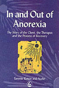In And Out Of Anorexia; Paperback Book; Ronen, 9781853029905