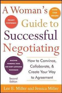 A Woman's Guide to Successful Negotiating, Second Edition, Miller, Lee E.