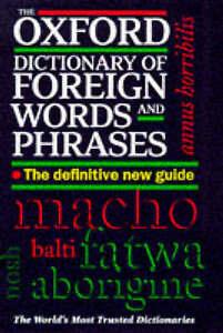 THE OXFORD DICTIONARY OF FOREIGN WORDS AND PHRASES, unknown, Used; Good Book