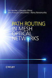 Path Routing in Mesh Optical Networks, Eric Bouillet