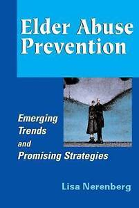 NEW Elder Abuse Prevention: Emerging Trends and Promising Strategies