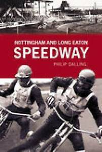 Nottingham and Long Eaton Speedway - NEW  9780752441634
