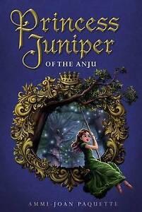 Princess Juniper of the Anju By Paquette, Ammi-Joan -Hcover