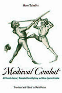 MEDIEVAL COMBAT A FIFTEENTHCENTURY ILLUSTRATED MANUAL OF By Hans Talhoffer