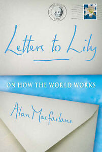 Alan-MacFarlane-Letters-To-Lily-On-how-the-world-works-Book