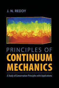 Principles of Continuum Mechanics A Study of Conservation Principles with Appli - Totnes, United Kingdom - Principles of Continuum Mechanics A Study of Conservation Principles with Appli - Totnes, United Kingdom