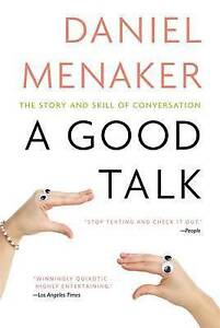 A Good Talk: The Story and Skill of Conversation, Daniel Menaker, New