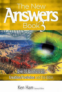 The New Answers Book 3: Over 35 Questions on Creation/Evolution and the Bible...