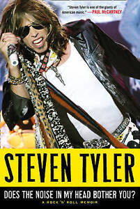Does the Noise in My Head Bother You?: The Autobiography - New Book Tyler, Steve