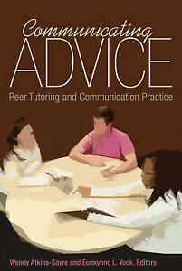 NEW Communicating Advice: Peer Tutoring and Communication Practice