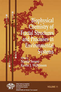 Biophysical Chemistry of Fractal Structures and Processes in Environmental Syste