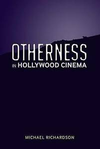 Otherness in Hollywood Cinema, Richardson, Michael, New Book