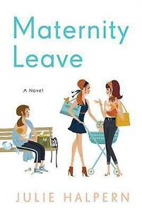 Maternity Leave ' Halpern, Julie
