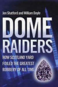 DOME RAIDERS Greatest Robbery of All Time Scotland Yard