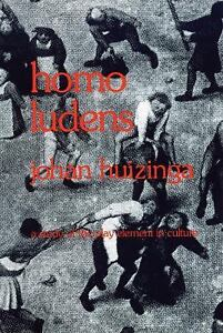 Homo-Ludens-A-Study-of-the-Play-Element-in-Culture-by-Johan-Huizinga-1971