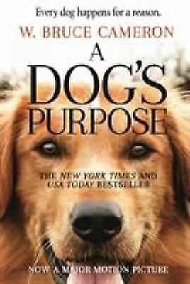 A Dog's Purpose: A Novel for Humans Paperback W. Bruce