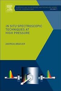 In Situ Spectroscopic Techniques at High Pressure by Andreas Braeuer...