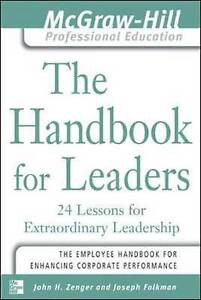 The Handbook for Leaders: 24 Lessons for Extraordinary Leaders by Joseph...