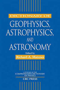 Dictionary of Geophysics, Astrophysics, and Astronomy (Comprehensive Dictionary