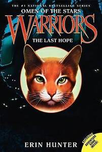 Very Good, Warriors: Omen of the Stars #6: The Last Hope, Hunter, Erin, Book