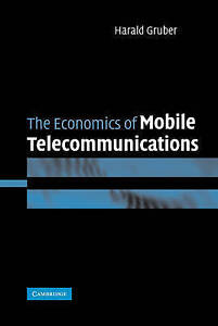 The Economics of Mobile Telecommunications by Gruber, Harald