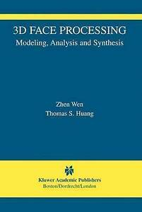 3D Face Processing: Modeling, Analysis and Synthesis (The International Series i