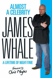 Almost a Celebrity:  A Lifetime of Night-Time, James Whale, New