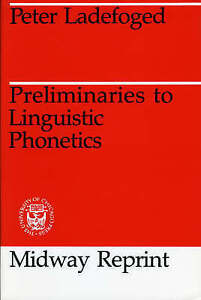 Preliminaries to Linguistic Phonetics by