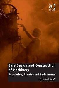 Safe Design and Construction of Machinery: Regulation, Practice and...