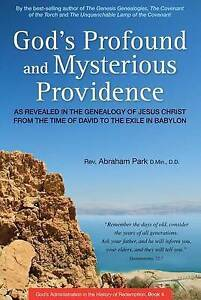 God's Profound Mysterious Providence As Revealed in Gene by Park Abraham